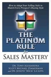 The Platinum Rule for Sales Mastery eBook ebook by Alessandra, Tony