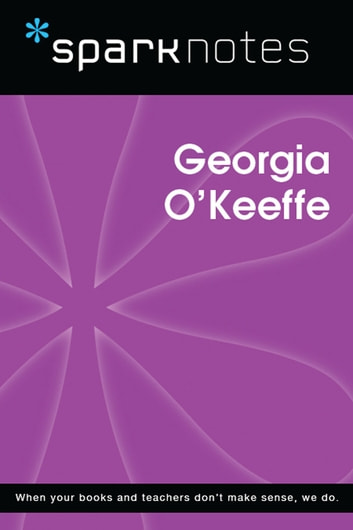 Georgia O'Keeffe (SparkNotes Biography Guide) ebook by SparkNotes