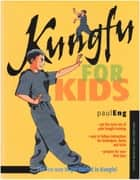 Kungfu for Kids ebook by Paul Eng, Stephanie Tok