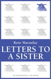 Letters To A Sister ebook by Rose Macaulay,Constance Babington Smith