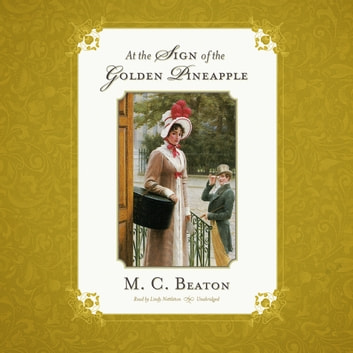 At the Sign of the Golden Pineapple audiobook by M. C. Beaton
