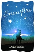 Snowfire ebook by Dana James