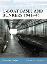 U-Boat Bases and Bunkers 1941?45 ebook by Gordon Williamson