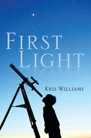 First Light ebook by Kris Williams