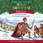 Magic Tree House: Books 31 & 32 - Warriors in Winter; To the Future, Ben Franklin! audiobook by Mary Pope Osborne