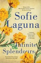 Infinite Splendours ebook by Sofie Laguna