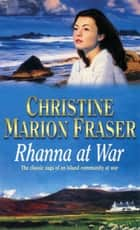 Rhanna at War ebook by Christine Marion Fraser