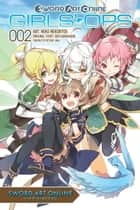 Sword Art Online: Girls' Ops, Vol. 2 ebook by Reki Kawahara,Neko Nekobyou