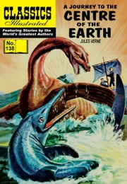 Journey to the Center of the Earth - Classics Illustrated #138 ebook by Jules Verne,William B. Jones, Jr.