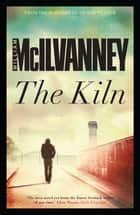 The Kiln ebook by William McIlvanney