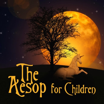 The Aesop for Children audiobook by Aesop
