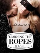 LEARNING THE ROPES - SHELL GAME: BOOK I ebook by JJ ROSE