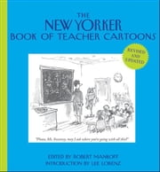 The New Yorker Book of Teacher Cartoons ebook by Robert Mankoff,Lee Lorenz