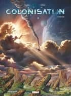 Colonisation - Tome 02 - Perdition ebook by Denis-Pierre Filippi, Vincenzo Cucca