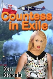Countess In Exile ebook by Ross Richdale