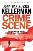 Crime Scene ebook by Jonathan Kellerman, Jesse Kellerman