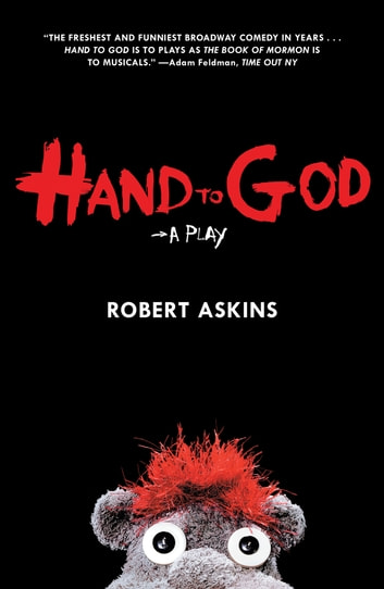 Hand to God - A Play ebook by Robert Askins