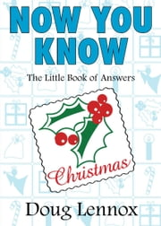 Now You Know Christmas - The Little Book of Answers ebook by Doug Lennox