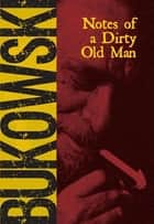 Notes of a Dirty Old Man ebook by