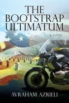 The Bootstrap Ultimatum ebook by Avraham Azrieli