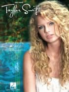 Taylor Swift (Songbook) ebook by Taylor Swift