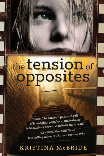 The Tension of Opposites ebook by Kristina McBride