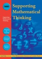 Supporting Mathematical Thinking ebook by Anne Watson, Jenny Houssart, Caroline Roaf