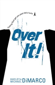 Over It - Getting Up and Moving On after Bad Stuff Happens ebook by Hayley DiMarco,Michael DiMarco