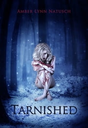 TARNISHED (Book 5.5, the Caged series) ebook by Amber Lynn Natusch