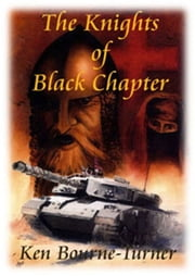 The Knights of Black Chapter ebook by Ken Bourne-Turner