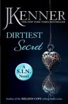 Dirtiest Secret: Dirtiest 1 (Stark/S.I.N.) ebook by J. Kenner