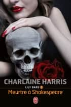 Lily Bard (Tome 1) - Meurtre à Shakespeare ebook by Charlaine Harris, Tiphaine Scheuer