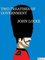 Two Treatises of Government ebook by John Locke