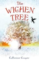 The Wichen Tree ebook by Catherine Cooper
