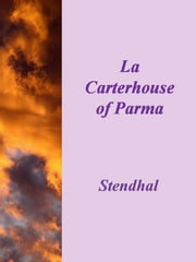 The Carterhouse of Parma ebook by Stendhal,Stendhal