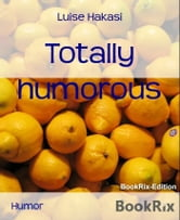 Totally humorous ebook by Luise Hakasi