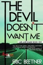The Devil Doesn't Want Me ebook by Eric Beetner