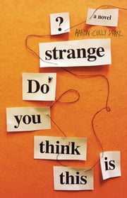 Do You Think This Is Strange? ebook by Aaron Cully Drake