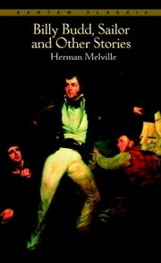 Billy Budd, Sailor, and Other Stories ebook by Herman Melville