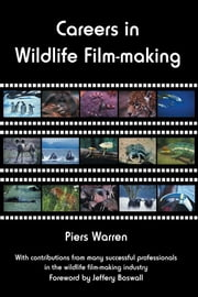Careers in Wildlife Film-making ebook by Warren, Piers