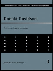Donald Davidson - Truth, Meaning and Knowledge ebook by Urszula M. Zeglen