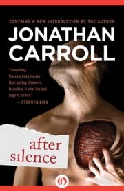 After Silence ebook by Jonathan Carroll
