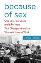 Because of Sex ebook by Gillian Thomas