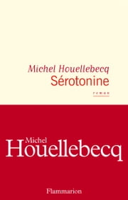 Sérotonine eBook by Michel Houellebecq