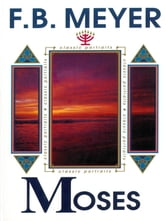 Moses - The Servant of God ebook by F.B. Meyer