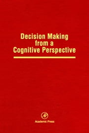 Decision Making from a Cognitive Perspective: Advances in Research and Theory ebook by Medin, Douglas L.