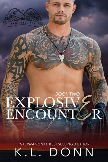 Explosive Encounter - Task Force 779, #2 ebook by KL Donn