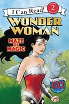 Wonder Woman Classic: Maze of Magic ebook by Liz Marsham, Lee Ferguson