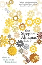 The Sleepers Almanac No. 9 ebook by Zoe Dattner,Louise Swinn