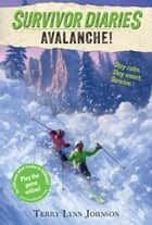 Avalanche! eBook by Terry Lynn Johnson, Jani Orban